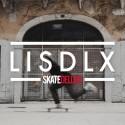 Skatedeluxe Vídeo – LISDLX