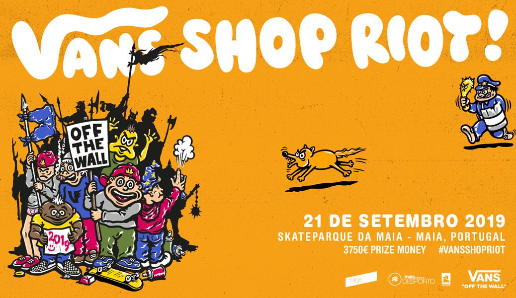Vans Shop Riot 2019 – Skateparque Da Maia – Sábado Dia 21 De Setembro