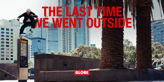 Globe Shoes – The Last Time We Went Outside